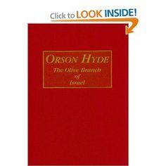 Orson Hyde: Olive Branch of Israel by Myrtle Stevens Hyde. $35.55. Edition - 1st. Publisher: Agreka Books; 1st edition (November 6, 2000). 640 pages. Author: Myrtle Stevens Hyde. Publication: November 6, 2000