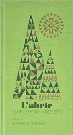LIBRO FISICO: L'abete - di H. Christian Andersen, illustrato da S. Annukka