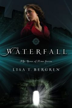Waterfall Book 1 of the Best Series Ever by Lisa T. Bergren!!!