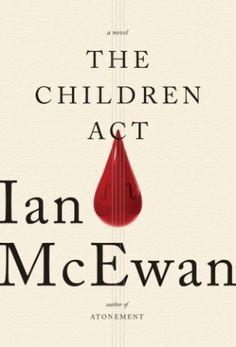 Exquisite, Complex, McEwan: The Children Act