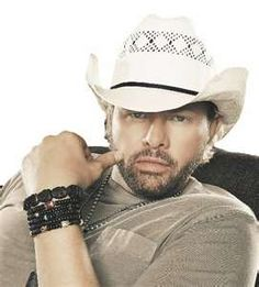 Toby Keith..he wants me (he just doesn't know it yet!)