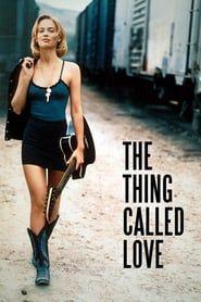 Ver Hd The Thing Called Love 1993 Pelicula Completa Gratis Online En Espanol Latino Samantha Mathis Love Movie Full Movies Online Free