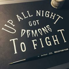 Up All Night Got Demons To Fight -From@typo_steve . . #pixelsurplus #typography #nosleep #type #dailytype #thedailytype #typelove #typedesign #typematters #typeeverything #fb #inspiration #sayings #qotd #inspirational #design #handlettering #quote #quotes #quoteoftheday #typespire #typegang #goodtype #illustration #illustrator #designers #graphicdesign