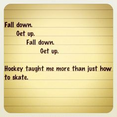 hockey taught me more that just how to skate...