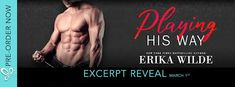 Wonderful World of Books: Excerpt Reveal - Playing His Way by Erika Wilde!