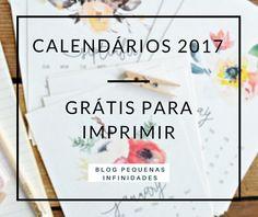 10 Calendários 2017 GRÁTIS para imprimir | Pequenas Infinidades