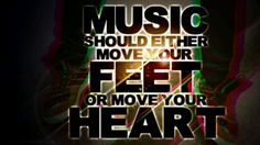 #music should move your feet or move your #heart