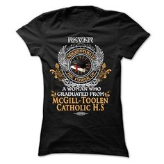 A WOMAN who graduated from McGill-Toolen Catholic High School T Shirts, Hoodies Sweatshirts. Check price ==► http://store.customtshirts.xyz/go.php?u=https://www.sunfrog.com/LifeStyle/A-WOMAN-who-graduated-from-McGill-Toolen-Catholic-High-School-Ladies.html?41382