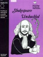 Shakespeare Unshackled -- a fun and easy musical classroom play for grades 5-9 , by Bad Wolf Press. This 35-minute language arts play can be done as a complete play, skits, reader's theater, or you can just sing songs. No music or drama experience needed!