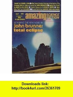 Amazing Science Fiction, Vol. 47, No. 6 (April, 1974) John Brunner, F. M. Busby, Alexei Panshin, Ted White, Ron Miller ,   ,  , ASIN: B0019R15SY , tutorials , pdf , ebook , torrent , downloads , rapidshare , filesonic , hotfile , megaupload , fileserve