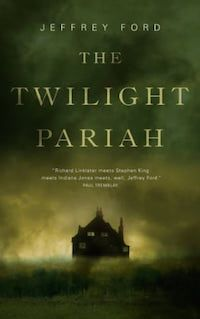 The Twilight Pariah by Jeffery Ford