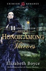 This is the best start to a series that I've read in quite a while!  5 'Honorable' stars for Honor Among Thieves by Elizabeth Boyce Crimson Romance  http://purejonel.blogspot.ca/2014/11/HonorAmongThieves.html