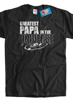 faee76627 Astronomy T-Shirt Greatest PAPA Universe shirt T Shirt Family Mens womans  space youth planets tshirt
