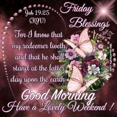 Best Happy Friday Images, It's Friday Good Morning Have a Great Week - Weekend Morning Quotes, Blessings, GIF to share Friday Morning Quotes, Good Morning Saturday, Good Morning Greetings, Its Friday Quotes, Good Morning Good Night, Good Morning Quotes, Weekend Greetings, Morning Thoughts, Good Night Blessings