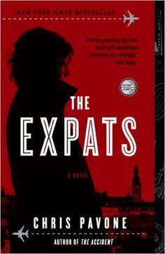 Amazon.com: The Expats: A Novel eBook: Chris Pavone: Kindle Store