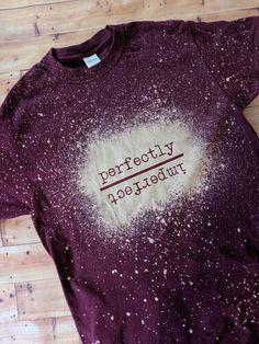 Perfectly Imperfect Bleached Shirt Perfectly Imperfect Bleached Shirt Tutorial and cut file for bleached shirt<br> Gebleichte Shirts, Vinyl Shirts, Cute Shirts, Printed Shirts, Band Shirts, Cross Shirts, Tees, Bleach Shirt Diy, Diy Tie Dye Shirts