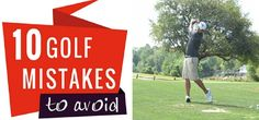 10 golf mistakes to avoid on the course and while practising your golf game. Learn how to be a better golf player and to know your game inside and out.