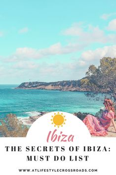 The Secrets of Ibiza: Must Do List | At Lifestyle Crossroads