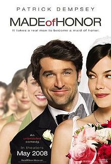 Made of Honor (2008) - romantic comedy; chic flick - Patrick Dempsey, Michelle Monaghan, Kevin McKidd, Sydney Pollack - A guy in love with best friend, who is engaged, tries to win her over after she asks him to be her maid of honor.