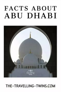 Facts about Abu Dhabi and Abu Dhabi Landmarks – The Travelling Twins Trucial States, Ferrari World, Travel General, Maritime Museum, Grand Mosque, United Arab Emirates, National Museum, Capital City, Abu Dhabi