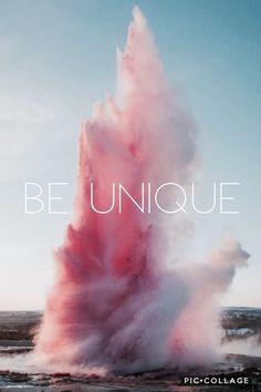 Be unique . Be you.