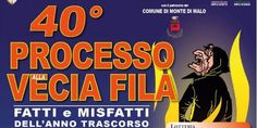 2017 - Processo alla Veccia  Fila - Process of the Old Lady, April 2, 3-10 p.m., in Monte di Malo, local crafts and products exhibit and sale opens at  3 p.m.; 4 p.m. parade of the Vecia Fila downtown; Veneto folk songs; food booths open at 5 p.m.; 6 p.m. live music with the local band; 7:30 p.m. process of the Vecia Fila and her burning at 10 p.m.