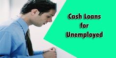 You could be unemployed in various situations, and this is why you have several reasons to take out cash through the unemployed loans