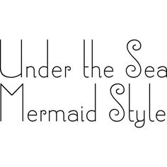 Under the Sea ❤ liked on Polyvore featuring text, words, quotes, backgrounds, sayings, filler, phrase and saying