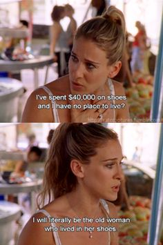 This was a great scene when Carrie totaled up how much $$ in shoes was sitting in her closet, at $1000 per pair (in '98 & '99) of Jimmy Choo & Louboutin's.