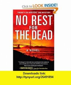 No Rest for the Dead Sandra Brown, R.L. Stine, Lisa Scottoline, Jeffery Deaver, Raymond Khoury, David Baldacci , ISBN-10: 1451607377  ,  , ASIN: B005M4808S , tutorials , pdf , ebook , torrent , downloads , rapidshare , filesonic , hotfile , megaupload , fileserve