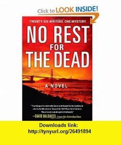 No Rest for the Dead Sandra Brown, R.L. Stine, Lisa Scottoline, Jeffery Deaver, Raymond Khoury, David Baldacci , ISBN-10: 1451607377  ,  , ASIN: B005M4808S , tutorials , pdf , ebook , torrent , downloads , rapidshare , filesonic , hotfile , megaupload , fileserve