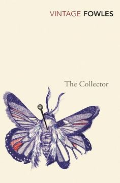 The Collector by John Fowles — Reviews, Discussion, Bookclubs, Lists