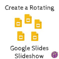 google slides rotating slideshow