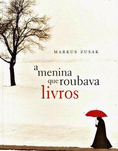 A Menina que roubava Livros - Markus Zusak ~ Bebendo Livros