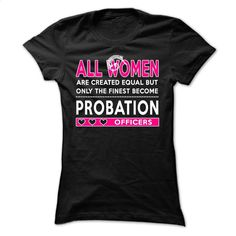 Probation Officers T Shirts, Hoodies, Sweatshirts - #tommy #long sleeve tee shirts. I WANT THIS => https://www.sunfrog.com/LifeStyle/Probation-Officers.html?60505