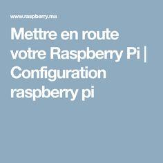 Mettre en route votre Raspberry Pi  | Configuration raspberry pi