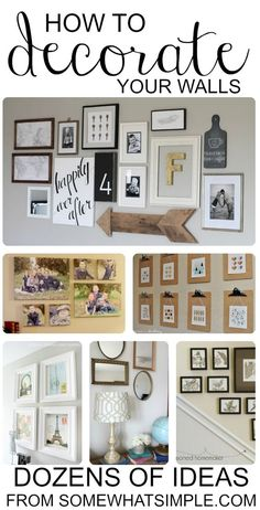 How to Decorate Your Walls - get rid of naked walls!