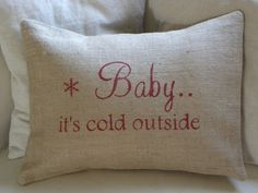 Christmas burlap pillow cover Baby it's cold outside