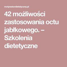 42 możliwości zastosowania octu jabłkowego. – Szkolenia dietetyczne