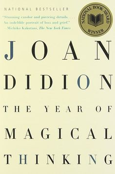 The Year of Magical Thinking by Joan Didion | 35 Books You Need To Read In Your Twenties