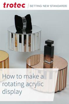 Make an attractive rotating display table using TroGlass Mirror Trotec Laser, Acrylic Display, Acrylic Sheets, Making Out, Mirror, Table, Projects, How To Make, Diy