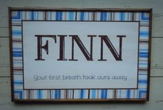 "Personalized Children's Sign with Name & Message ""Your First Breath Took Ours Away"""