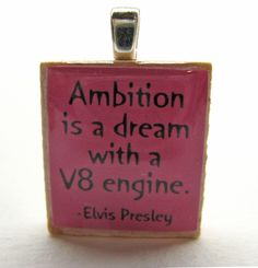 Elvis Presley quote  Ambition is a dream with by GratitudeJewelry