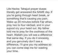 Alhamdulillah You can pray for each and everything in tahajjud and it will be answered. U can even make dua asking Allah taala's help for staying away from sinning. And even this is answered in a very beautiful way. Quran Quotes Inspirational, New Quotes, Faith Quotes, True Quotes, Motivational, Funny Quotes, Allah Quotes, Muslim Quotes, Religious Quotes