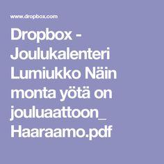 Dropbox - Joulukalenteri Lumiukko Näin monta yötä on jouluaattoon_ Haaraamo.pdf