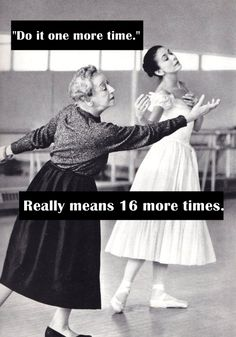 """Do it one more time."" - Really means 16 more times #Danceprobs"