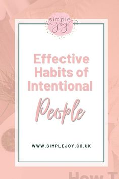 Click to read the top 6 habits of people who are successful in being highly intentional in their day to day activities and in turn create daily rituals for success! Simple Joy   Intentional Living Coach, Decluttering & Minimalism. Helping people find more joy & less overwhelm by decluttering their home & lives. #simplejoy #intentional #intentionalliving #habits #healthyhabits #habitsofsuccess Live For Yourself, Finding Yourself, Find Your Calling, Live With Purpose, Find Quotes, Start The Day, Joy And Happiness, Inspire Others, Decluttering