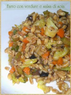 Farro con verdure e salsa di soia (Spelt with vegetables and soy sauce)