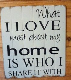 What I love most about my home is who I share it door OttCreatives, $62.00