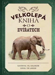 Wild and wonderful mammals are everywhere—in the mountains, across the savanna, on the frozen tundra, and high in the trees. The Magnificent Book of. Art Books For Kids, Childrens Books, My Books, Reptiles And Amphibians, Mammals, Book People, Animal Books, Ocean Creatures, African Elephant